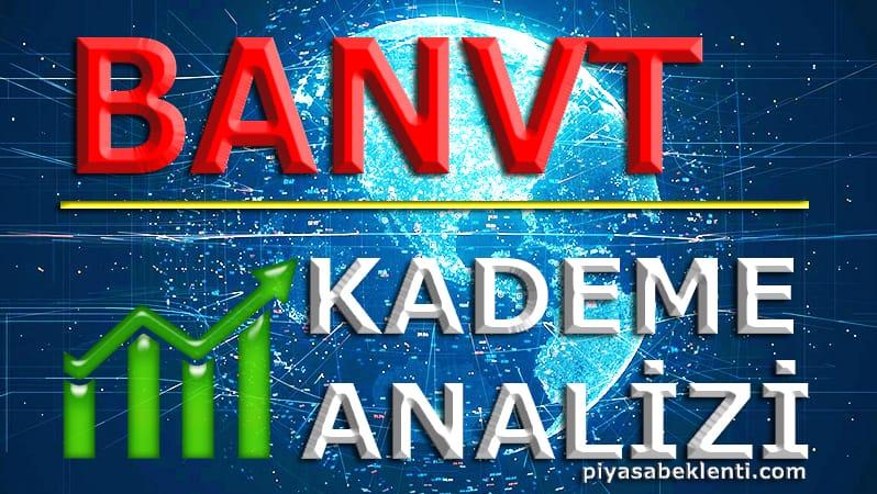 BANVT Kademe Analizi