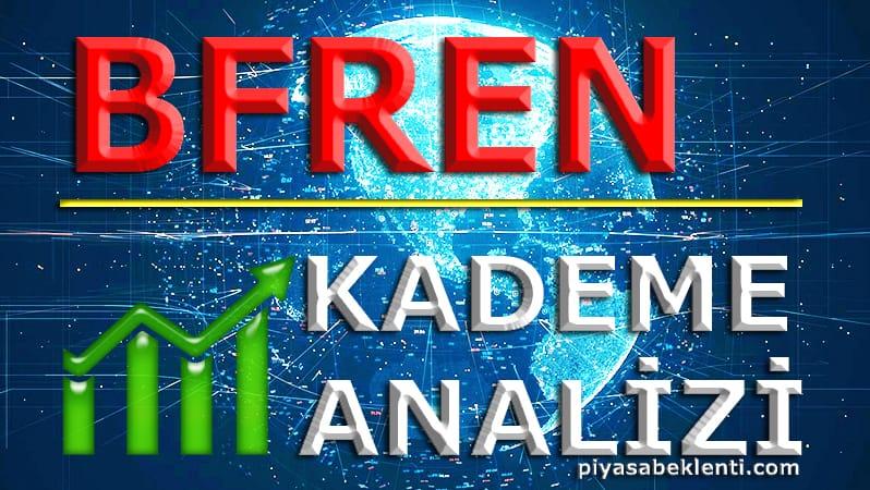 BFREN Kademe Analizi