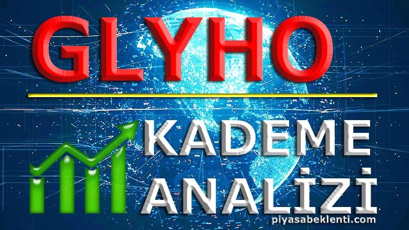 GLYHO Kademe Analizi