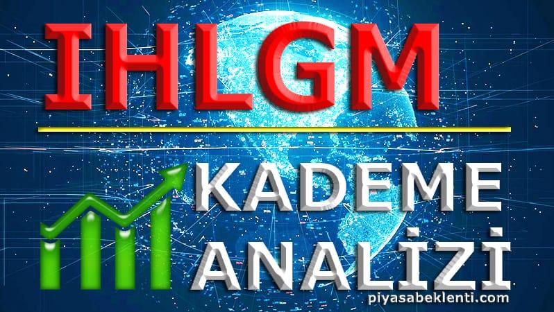 IHLGM Kademe Analizi