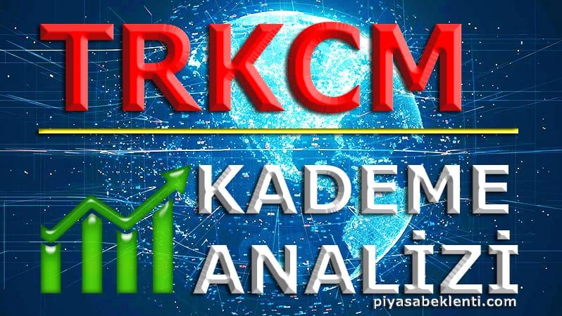 TRKCM Kademe Analizi