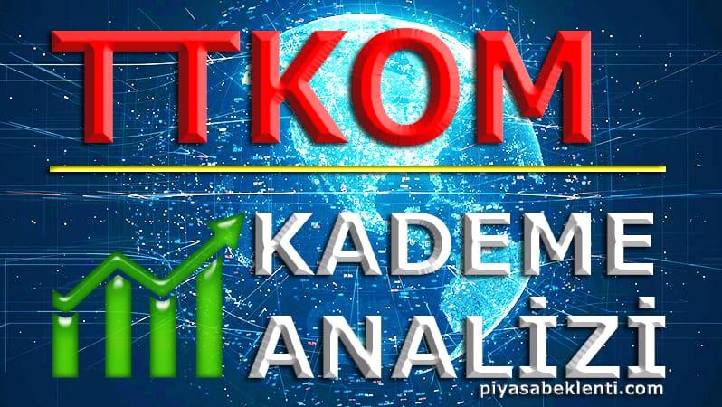 TTKOM Kademe Analizi