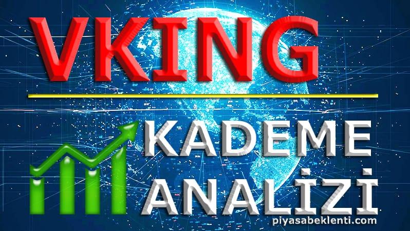 VKING Kademe Analizi